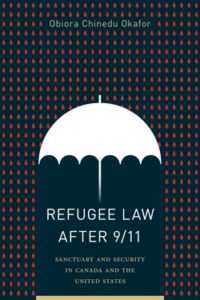 "CRS Book Launch - ""Refugee Law after 9/11: Sanctuary and Security in Canada and the United States"""