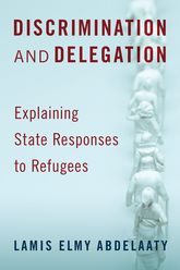 """CRS Seminar: Book Talk with author Lamis Abdelaaty """"Discrimination and Delegation: Explaining State Responses to Refugees"""""""